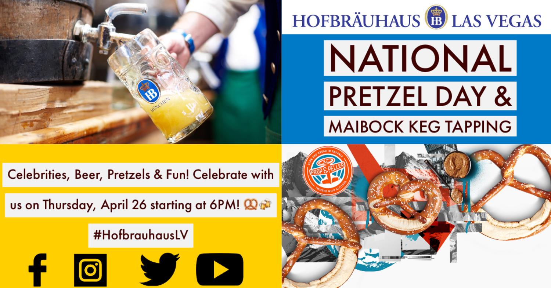 National Pretzel Day & Maibock Keg Tapping | Hofbrauhaus Las Vegas